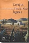 CD CORTIJOS HACIENDAS Y LAGARES, ALMERÍA : ARQUITECTURA DE LAS GRANDES EXPLOTACIONES AGRARIAS