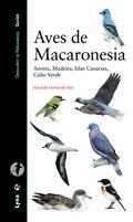 AVES DE MACARONESIA : AZORES, MADEIRA, ISLAS CANARIAS, CABO VERDE