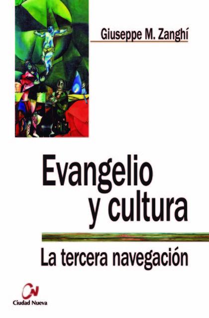 EVANGELIO Y CULTURA. LA TERCERA NAVEGACIÓN.
