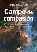 CAMPO DE COMPASIÓN. CÓMO LA NUEVA COSMOLOGÍA ESTÁ TRANSFORMANDO LA VIDA ESPIRITUAL