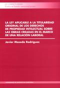 LA LEY APLICABLE A LA TITULARIDAD ORIGINAL DE LOS DERECHOS DE PROPIEDAD INTELECT