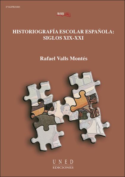 HISTORIOGRAFÍA ESCOLAR ESPAÑOLA, SIGLOS XIX-XXI