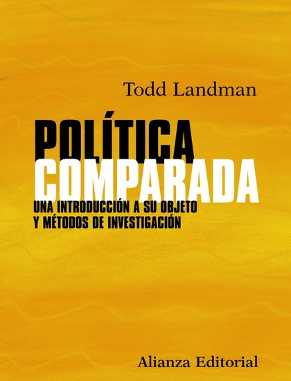POLTICA COMPARADA : UNA INTRODUCCIN A SU OBJETO Y MTODOS DE INVESTIGACIN