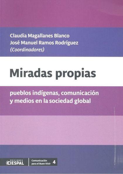 MIRADAS PROPIAS PUEBLOS INDIGENAS COMUNICACION Y MEDIOS SOC