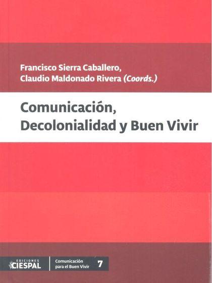 COMUNICACION DECOLONIALIDAD Y BUEN VIVIR