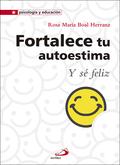 FORTALECE TU AUTOESTIMA                                                         Y SÉ FELIZ