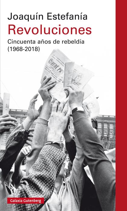 REVOLUCIONES- EBOOK. CINCUENTA AÑOS DE REBELDÍA (1968-2018)