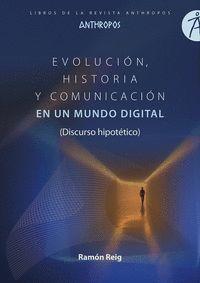 EVOLUCION, HISTORIA Y COMUNICACION EN UN MUNDO DIGITAL