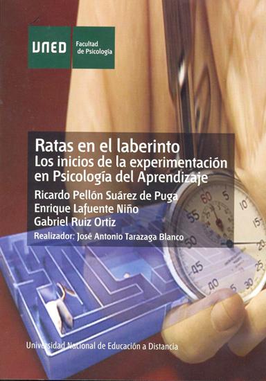 RATAS EN EL LABERINTO : LOS INICIOS DE LA EXPERIMENTACIÓN EN PSICOLOGÍA DEL APRENDIZAJE