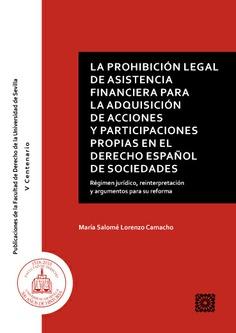 LA PROHIBICIÓN LEGAL DE ASISTENCIA FINANCIERA PARA LA ADQUISICIÓN DE ACCIONES Y. RÉGIMEN JURÍDI