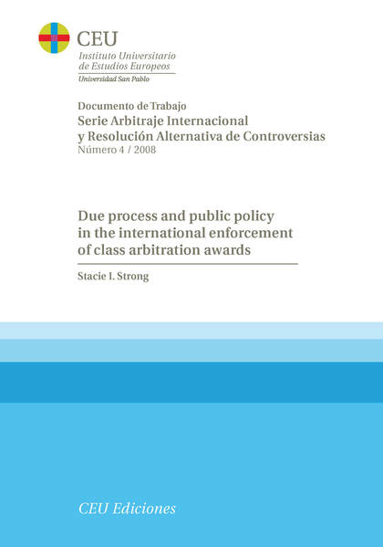 DUE PROCESS AND PUBLIC POLICY IN THE INTERNACIONAL ENFORCEMENT OF CLASS ARBITRATION AWARDS