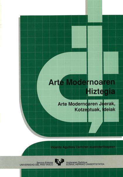ARTE MODERNOAREN HIZTEGIA : ARTE MODERNOAREN JOERAK, KONTZEPTUAK, IDEIAK