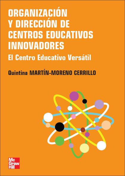ORGANIZACIÓN Y DIRECCIÓN DE CENTROS EDUCATIVOS INNOVADORES: EL CENTRO EDUCATIVO VERSÀTIL