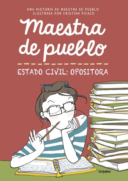 MAESTRA DE PUEBLO. ESTADO CIVIL: OPOSITORA.