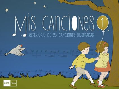 MIS CANCIONES I. REPERTORIO DE CANCIONES INFANTILES.