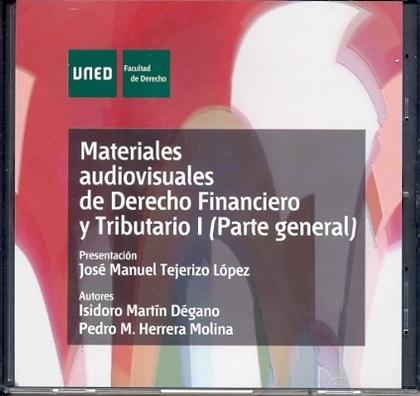 MATERIALES AUDIOVISUALES DE DERECHO FINANCIERO Y TRIBUTARIO I : PARTE GENERAL