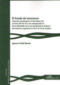 EL FRAUDE DE INVERSORES. ESPECIAL CONSIDERACIÓN AL TIPO BÁSICO DEL ARTÍCULO 282 BIS CP Y CON AC