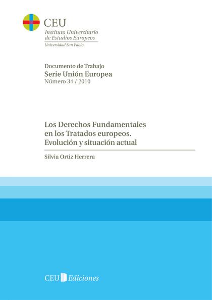 LOS DERECHOS FUNDAMENTALES EN LOS TRATADOS EUROPEOS : EVOLUCIÓN Y SITUACIÓN ACTUAL