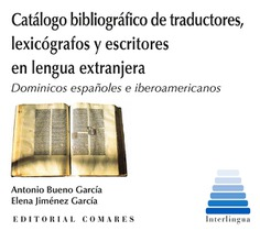 CATÁLOGO BIBLIOGRÁFICO DE TRADUCTORES, LEXICÓGRAFOS Y ESCRITORES EN LENGUA EXTRA. DOMINICOS ESP