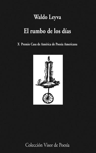 EL RUMBO DE LOS DÍAS : X PREMIO CASA DE AMÉRICA DE POESIA AMERICANA