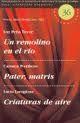 UN REMOLINO EN EL RÍO ] PATER, MATRIS ] CRIATURAS DE AIRE