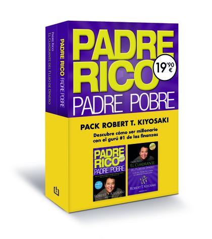 PADRE RICO, PADRE POBRE Y EL CUADRANTE DEL FLUJO DE DINERO (PACK)