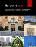 HORIZONTE 2031 : LA UNIVERSIDAD DE GRANADA ANTE SU V CENTENARIO : REFLEXIONES SOBRE EL FUTURO D