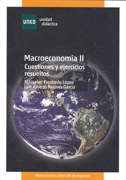 MACROECONOMÍA II : CUESTIONES Y EJERCICIOS RESUELTOS