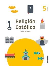 RELIGION SERIE AMANECE 5 PRIMARIA