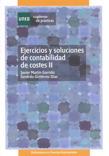 EJERCICIOS Y SOLUCIONES DE CONTABILIDAD DE COSTES II