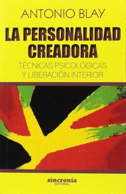 LA PERSONALIDAD CREADORA : TÉCNICAS PSICOLÓGICAS Y LIBERACIÓN INTERIOR