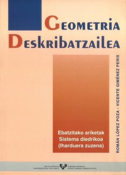 GEOMETRIA DESKRIBATZAILEA : SISTEMA DIEDRIKOA. EBATZITAKO ARIKETAK (IHARDUERA ZUZENA)