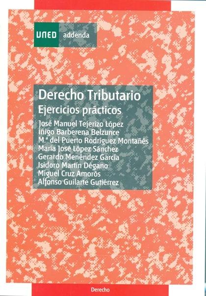 DERECHO TRIBUTARIO : EJERCICIOS PRÁCTICOS