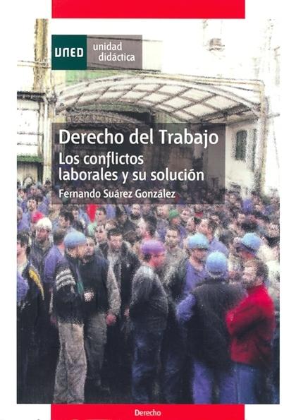 DERECHO DEL TRABAJO : LOS CONFLICTOS LABORALES Y SU SOLUCIÓN