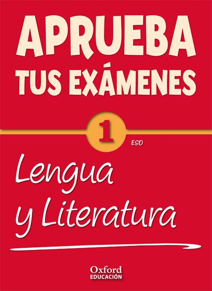 APRUEBA TUS EXÁMENES, LENGUA Y LITERATURA, 1 ESO. CUADERNO DE EJERCICIOS