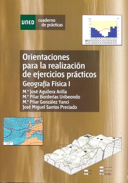 ORIENTACIONES PARA LA REALIZACIÓN DE EJERCICIOS PRÁCTICOS : GEOGRAFÍA FÍSICA I