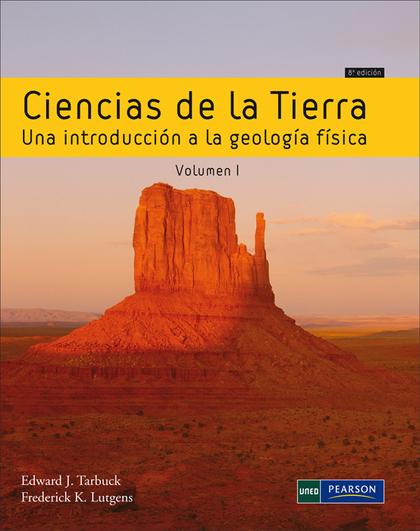 CIENCIAS DE LA TIERRA : VOL I. UNA INTRODUCCIÓN A LA GEOLOGÍA FÍSICA