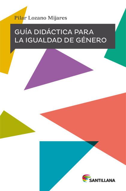 GUÍA DIDÁCTICA PARA LA IGUALDAD DE GÉNERO
