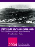 MONTORNÈS DEL VALLÈS (1931-1945) : DE LA IL·LUSIÓ DEMOCRÀTICA AL PRIMER FRANQUISME