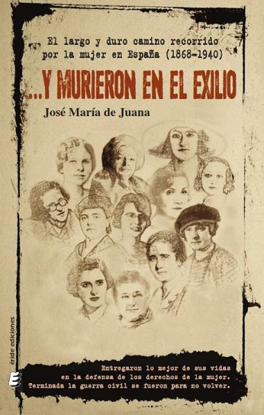 .Y MURIERON EN EL EXILIO                                                        EL LARGO Y DURO