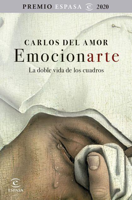 EMOCIONARTE. LA DOBLE VIDA DE LOS CUADROS. PREMIO ESPASA 2020