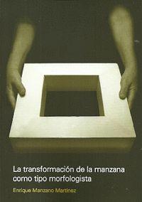 LA TRANSFORMACIÓN DE LA MANZANA COMO TIPO MORFOLOGISTA