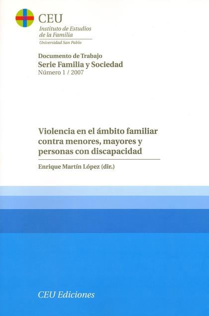 VIOLENCIA EN EL ÁMBITO FAMILIAR CONTRA MENORES, MAYORES Y PERSONAS CON DISCAPACIDAD