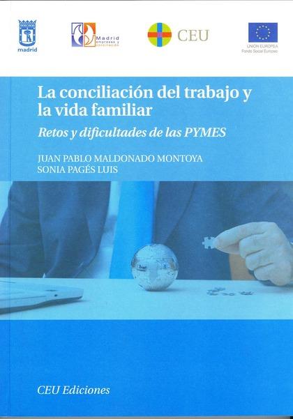 LA CONCILIACIÓN DEL TRABAJO Y LA VIDA FAMILIAR : RETOS Y DIFICULTADES DE LAS PYMES