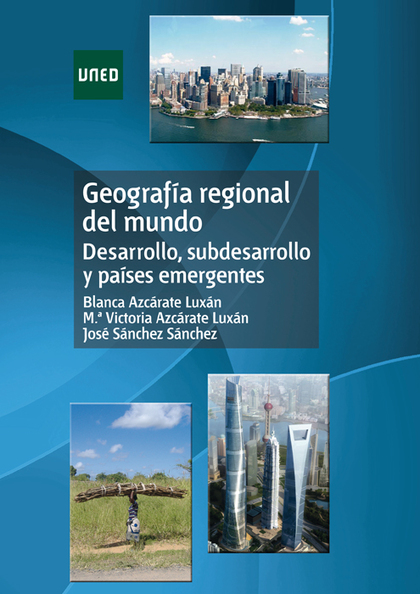 GEOGRAFÍA REGIONAL DEL MUNDO : DESARROLLO, SUBDESARROLLO Y PAÍSES EMERGENTES