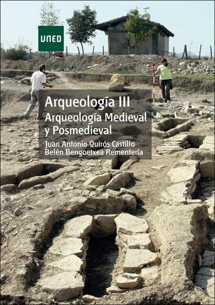 ARQUEOLOGÍA III. ARQUEOLOGÍA MEDIEVAL Y POSMEDIEVAL.