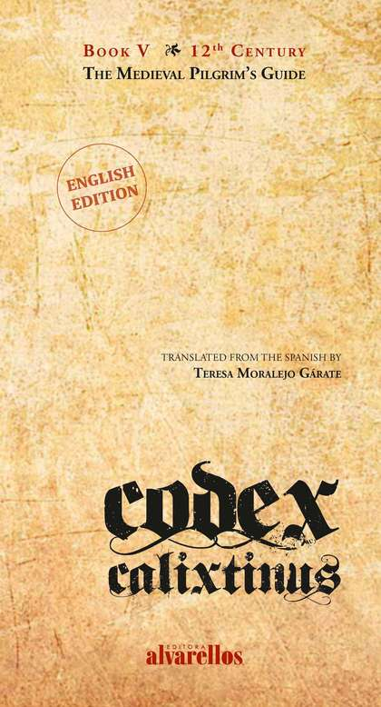 CODEX CALIXTINUS. BOOK V. THE MEDIEVAL PILGRIM´S GUIDE