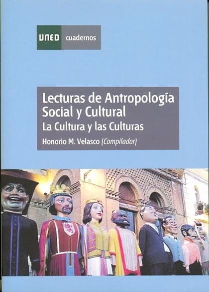 LECTURAS DE ANTROPOLOGÍA SOCIAL Y CULTURAL : LA CULTURA Y LAS CULTURAS