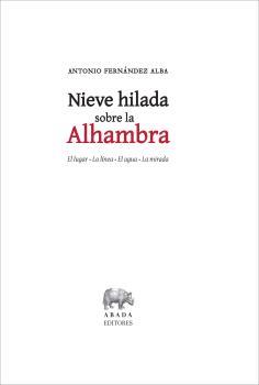 NIEVE HILADA SOBRE LA ALHAMBRA                                                  EL LUGAR . LA L
