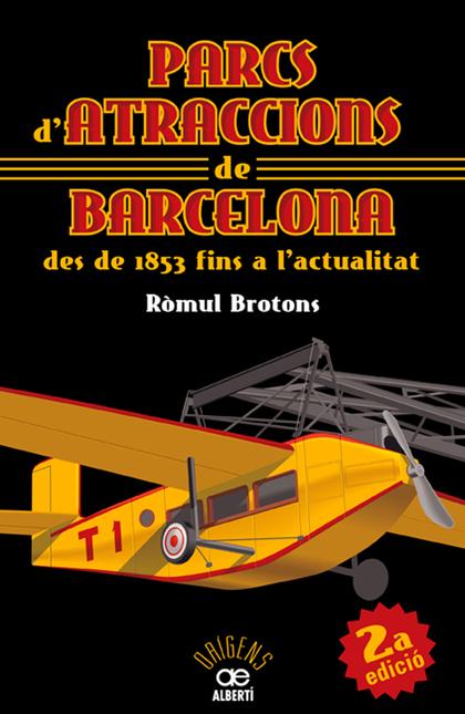 PARCS D´ATRACCIONS DE BARCELONA : DES DE 1853 FINS A L´ACTUALITAT
